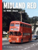 Midland Red in NBC Days - 2014 [Hardcover] - (Mike Greenwood and Paul Roberts)